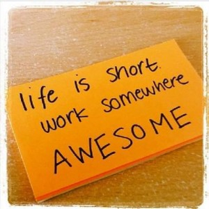 life is short work somewhere awesome